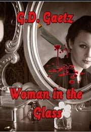 Woman in the Glass ebook by G. D. Gaetz