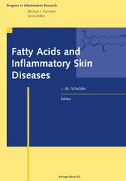 Fatty Acids and Inflammatory Skin Diseases ebook by Jens-M. Schroeder