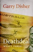 Deathdeal ebook by Garry Disher