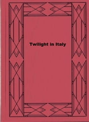 Twilight in Italy ebook by David Herbert Lawrence