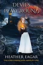 Devil's Playground ebook by Heather Eagar