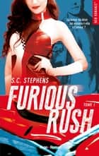 Furious Rush - tome 1 ebook by S c Stephens, Lucie Marcusse
