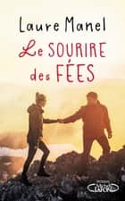 Le sourire des fées ebook by Laure Manel