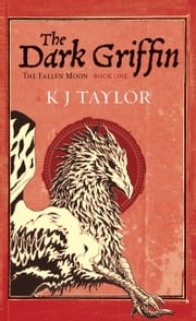 The Dark Griffin ebook by K J Taylor