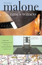 Time's Witness ebook by Michael Malone
