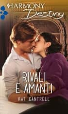 Rivali e amanti ebook by Kat Cantrell