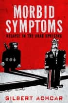 Morbid Symptoms ebook by Gilbert Achcar