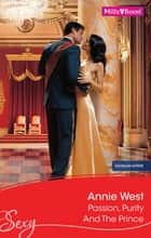 Passion, Purity And The Prince ebook by Annie West