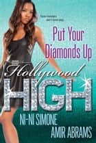 Put Your Diamonds Up! ebook by Ni-Ni Simone, Amir Abrams