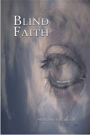 Blind Faith ebook by Matthew Vollbrecht