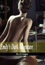 Emily's Dark Adventure ebook by JJ Argus