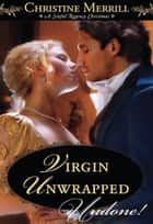 Virgin Unwrapped (Mills & Boon Historical Undone) ebook by Christine Merrill