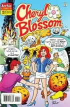 Cheryl Blossom #6 ebook by Dan Parent, Dan DeCarlo, Jon D'Agostino, Bill Yoshida, Barry Grossman