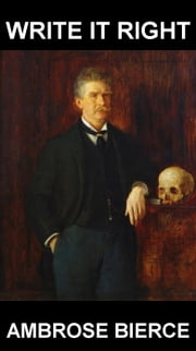 Write It Right [com Glossário em Português] ebook by Ambrose Bierce,Eternity Ebooks