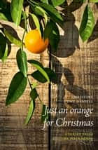 Just an Orange for Christmas - Stories from the Wairarapa ebook by Christine Hunt Daniell