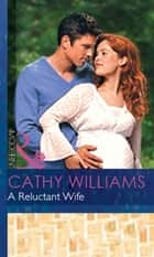 A Reluctant Wife (Mills & Boon Modern) ebook by Cathy Williams
