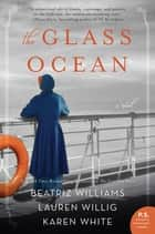 The Glass Ocean ebook by Beatriz Williams, Lauren Willig, Karen White