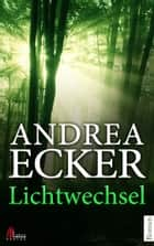 Lichtwechsel: Thriller ebook by Andrea Ecker