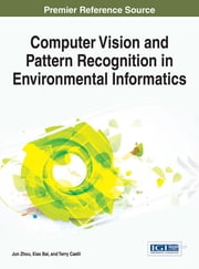 Computer Vision and Pattern Recognition in Environmental Informatics ebook by Jun Zhou,Xiao Bai,Terry Caelli