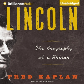 Lincoln - The Biography of a Writer audiobook by Fred Kaplan