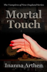 Mortal Touch ebook by Inanna Arthen