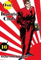 Osu! Karate Club - Volume 16 ebook by Koji Takahashi