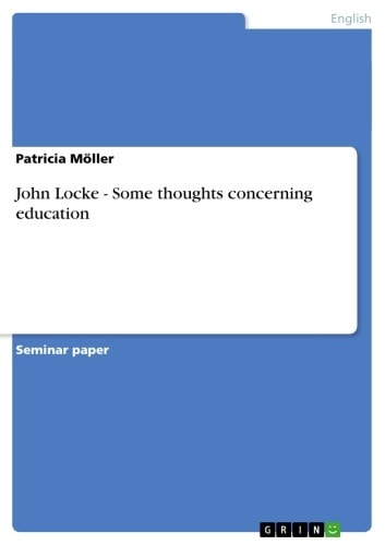 John Locke - Some thoughts concerning education - Some thoughts concerning education ebook by Patricia Möller