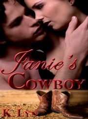 Janie's Cowboy ebook by K. Lyn