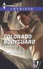 Colorado Bodyguard ebook by Cindi Myers