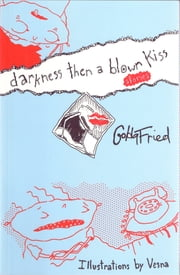 Darkness, Then a Blown Kiss ebook by Golda Fried