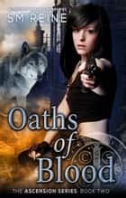Oaths of Blood - An Urban Fantasy Novel ebook by SM Reine