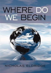 Where Do We Begin ebook by Nicholas Eldridge