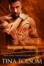 Luther's Return (Scanguards Vampires #10) ebook by Tina Folsom