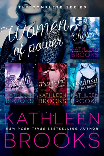 Women of Power Boxed Set - Chosen for Power - Built for Power - Fashioned for Power - Destined for Power ebook by Kathleen Brooks