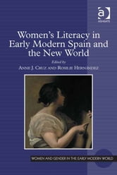 Women's Literacy in Early Modern Spain and the New World ebook by Professor Allyson M Poska,Professor Abby Zanger
