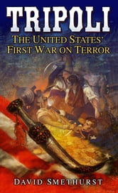 Tripoli - The United States' First War on Terror ebook by David Smethurst