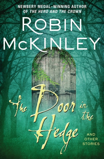 The door in the hedge ebook by robin mckinley 9781497673687 the door in the hedge and other stories ebook by robin mckinley fandeluxe Choice Image