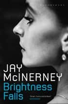 Brightness Falls ebook by Jay McInerney