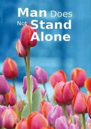 Man does not Stand Alone - Islamic Books on the Quran, the Hadith and the Prophet Muhammad ebook by Maulana Wahiduddin Khan