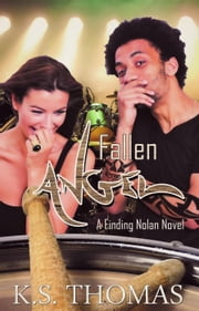 Fallen Angel - A Finding Nolan Novel, #3 ebook by K.S. Thomas
