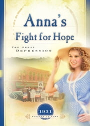 Anna's Fight for Hope - The Great Depression ebook by JoAnn A. Grote