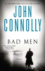 Bad Men - A Thriller ebook by John Connolly