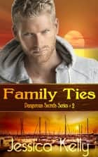 Family Ties ekitaplar by Jessica Kelly