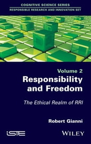 Responsibility and Freedom: The Ethical Realm of RRI ebook by Robert Gianni