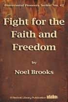 Fight for the Faith and Freedom ebook by Noel Brooks