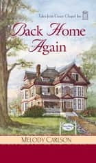 Back Home Again ebook by Melody Carlson
