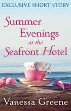 Summer Evenings at the Seafront Hotel ebook by Vanessa Greene