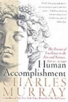Human Accomplishment ebook by Charles Murray