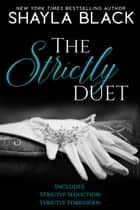 The Strictly Duet ebook by Shayla Black
