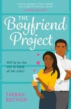The Boyfriend Project - Smart, funny and sexy - a modern rom-com of love, friendship and chasing your dreams! ebook by Farrah Rochon
